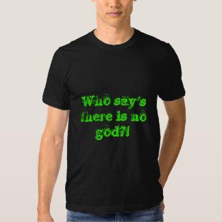 ¿Quién dice que no hay dios? Remeras