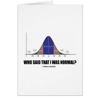 ¿Quién dijo que era normal? (Humor del Stats) Felicitación