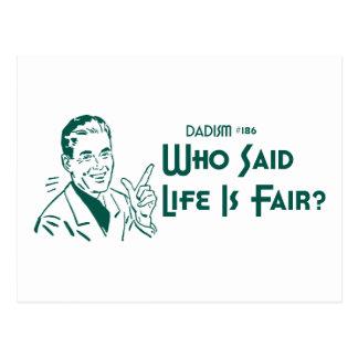 ¿Quién dijo que la vida es justa? (Dadism #186) Postal