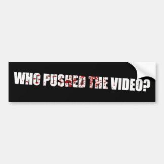 ¿Quién empujó el vídeo? - Bengasi Pegatina Para Auto