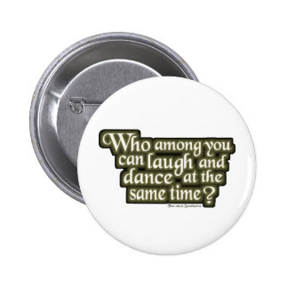 Quién entre usted puede reír y bailar… (Nietzsche) Pin Redondo De 2 Pulgadas