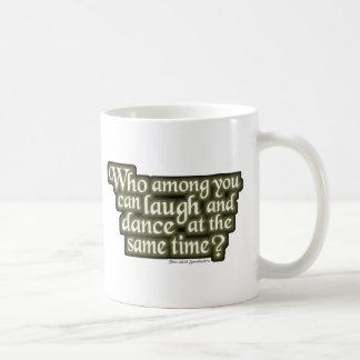 Quién entre usted puede reír y bailar… (Nietzsche) Taza De Café