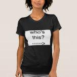 ¿quién es éste? camisetas