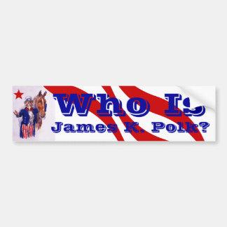 ¿Quién es James K. Polk? Candidato del caballo osc Pegatina De Parachoque