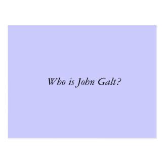 ¿Quién es Juan Galt? Tarjetas Postales