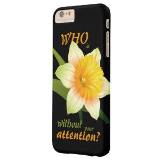 ¿Quién es narciso sin su atención? Funda Para iPhone 6 Plus Barely There