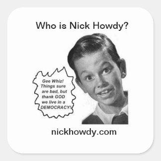¿Quién es Nick Howdy? (Pegatinas) Pegatina Cuadradas Personalizada