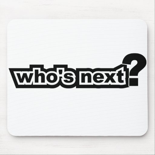¿Quién es siguiente? Tapetes De Ratón