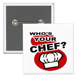 ¿Quién es su cocinero? Pin Cuadrado