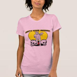 Quién es su momia camisetas