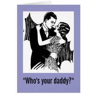 """¿""""Quién es su papá? """"tarjeta"""