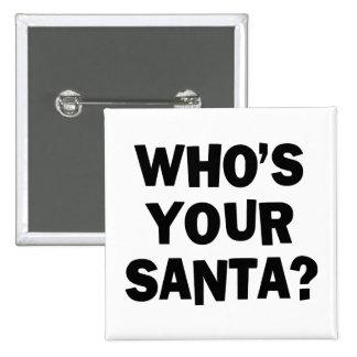 ¿Quién es su Santa? Pin Cuadrado