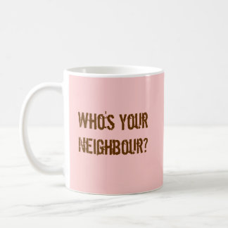 ¿Quién es su vecino? Taza
