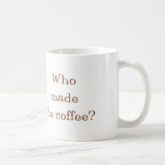 ¿Quién hizo el café? Taza