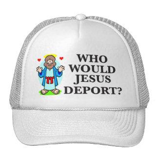 ¿Quién Jesús deportaría? Gorras
