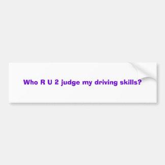 ¿Quién juez de R U 2 mis habilidades de conducción Etiqueta De Parachoque