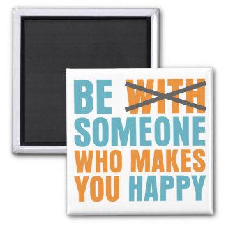 Quién le hace feliz imán cuadrado