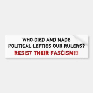 ¿Quién murió e hizo los zurdos políticos nuestras  Etiqueta De Parachoque