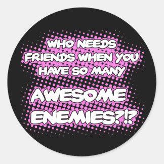 Quién necesita a los pegatinas de los amigos pegatina redonda