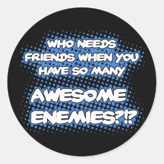 Quién necesita a los pegatinas de los amigos pegatinas redondas