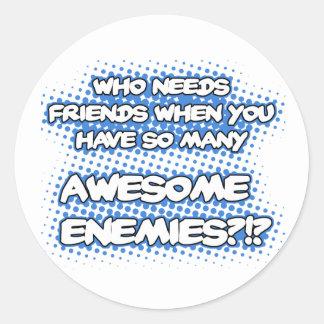 Quién necesita a los pegatinas de los amigos… etiquetas redondas