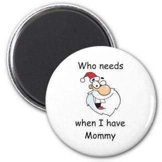 Quién necesita a Papá Noel cuando tengo la mamá Imán De Nevera