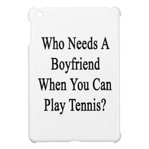 ¿Quién necesita a un novio cuando usted sabe jugar