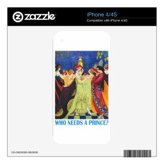 ¿Quién necesita a un príncipe? Skin Para El iPhone 4S
