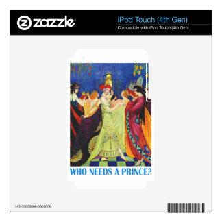 ¿Quién necesita a un príncipe? Skins Para iPod Touch 4G