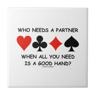 Quién necesita a un socio cuando todos lo que azulejo