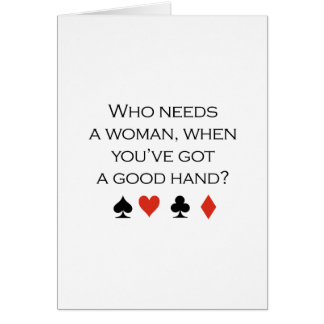 Quién necesita a una mujer cuando usted tiene una tarjeta de felicitación