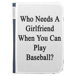 Quién necesita a una novia cuando usted sabe jugar