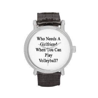 Quién necesita a una novia cuando usted sabe jugar relojes de pulsera