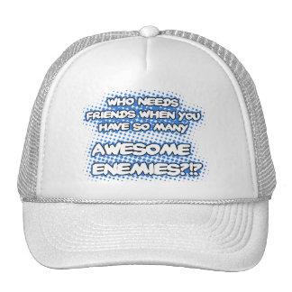 Quién necesita el gorra de los amigos…