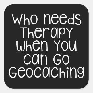 Quién necesita la terapia - Geocaching Pegatina Cuadrada