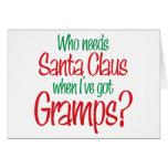 Quién necesita Santa cuando tengo Gramps Felicitacion