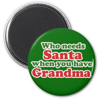 Quién necesita Santa cuando usted tiene la abuela Imán Redondo 5 Cm