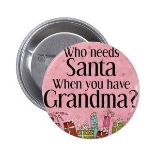 quién necesita santa cuando usted tiene la abuela pin redondo 5 cm