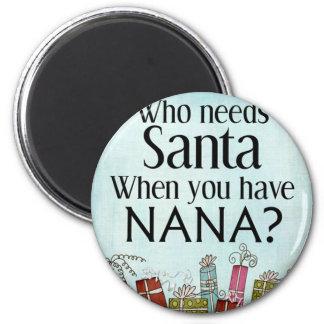 quién necesita santa cuando usted tiene Nana Imán De Frigorifico