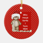 Quién necesita Santa… Mimi ornamento del navidad Ornato