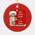 Quién necesita Santa… Ornamento del navidad de Mem Ornamento Para Arbol De Navidad