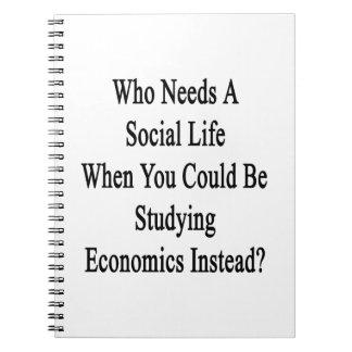 Quién necesita una vida social en que usted podría spiral notebook
