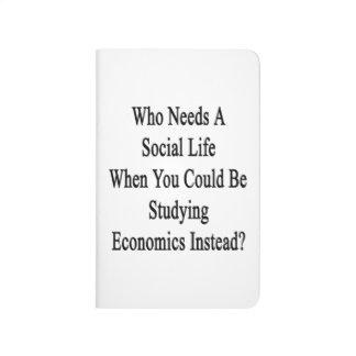 Quién necesita una vida social en que usted podría cuaderno
