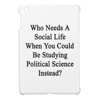 Quién necesita una vida social en que usted podría