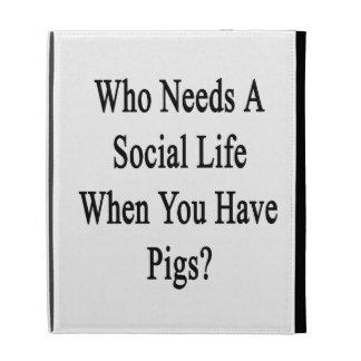 ¿Quién necesita una vida social en que usted tiene