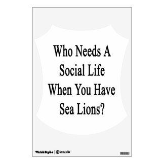 ¿Quién necesita una vida social en que usted tiene Vinilo Adhesivo