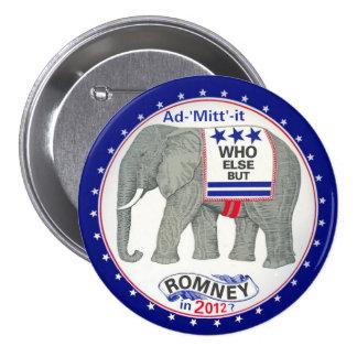 ¿Quién otro pero Romney? Pin Redondo 7 Cm
