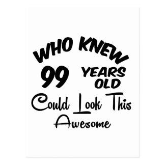 Quién sabía 99 años. tarjeta postal