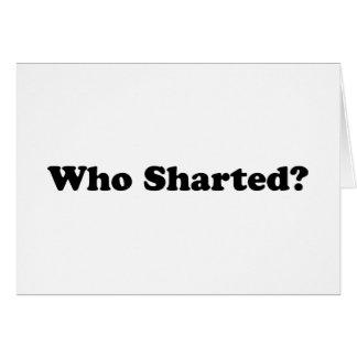 ¿Quién Sharted? Tarjeta De Felicitación