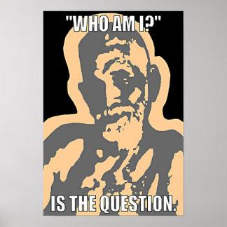 "¿""Quién son yo? ""Poster Póster"